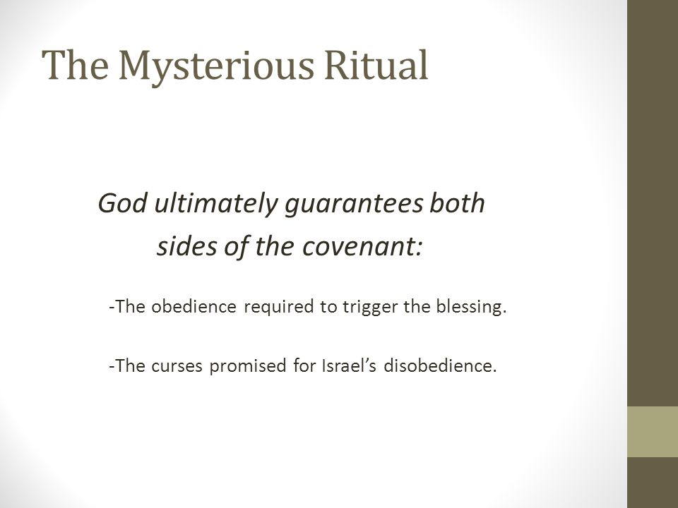 The Mysterious Ritual God ultimately guarantees both