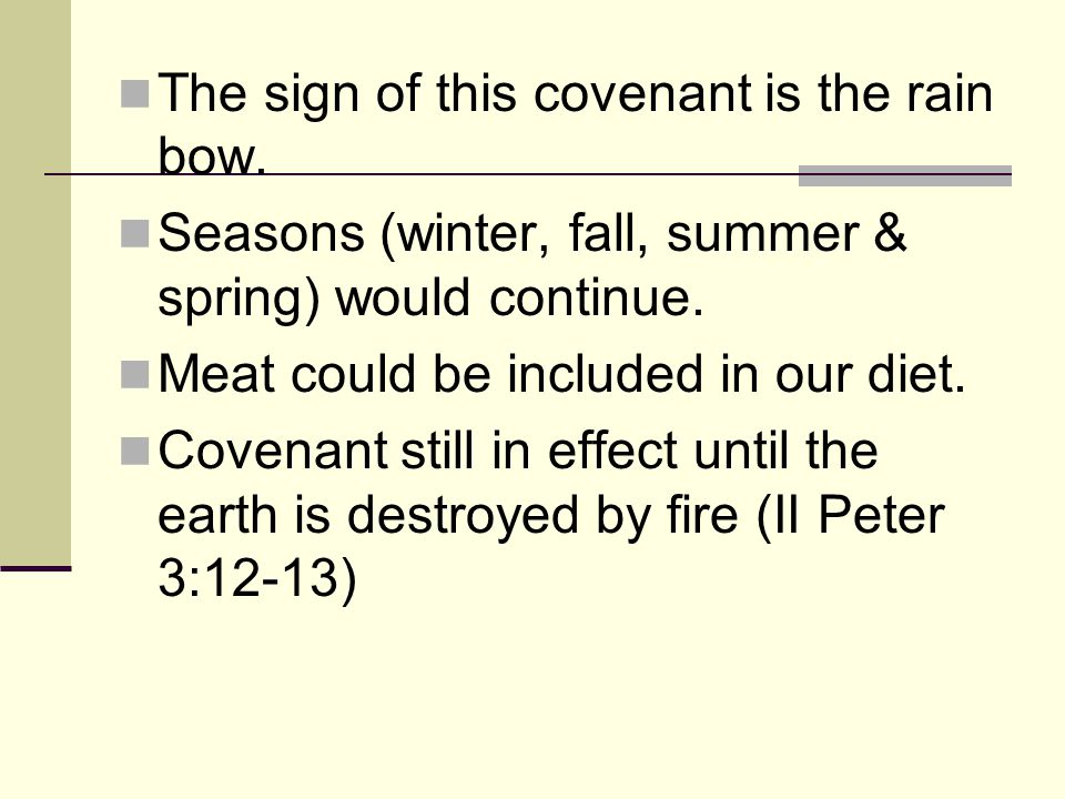 The sign of this covenant is the rain bow.