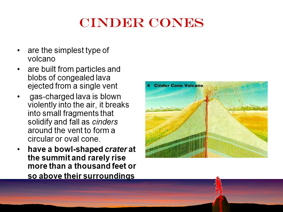 Cinder cones are the simplest type of volcano