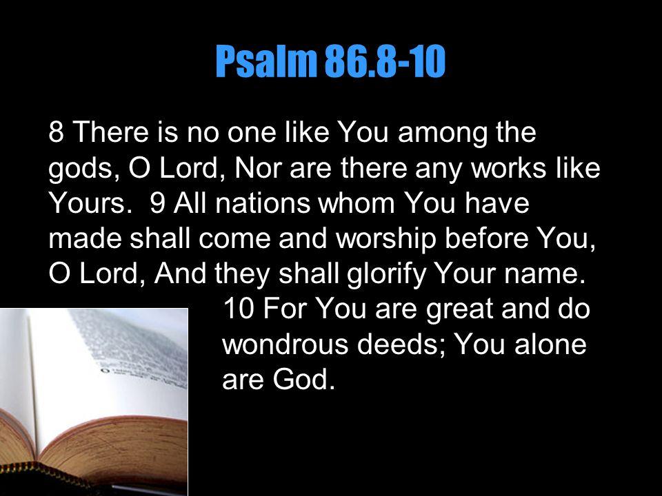 Psalm 86.8-10