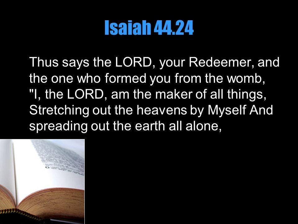 Isaiah 44.24