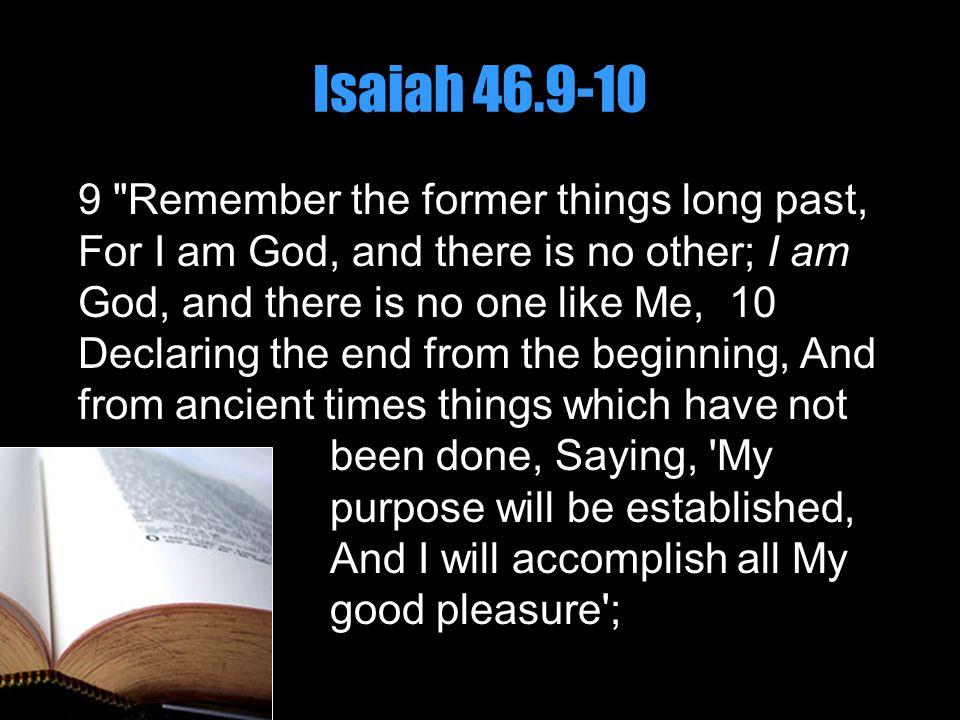 Isaiah 46.9-10