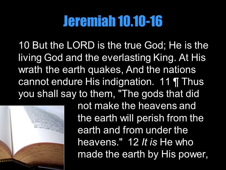 Jeremiah 10.10-16