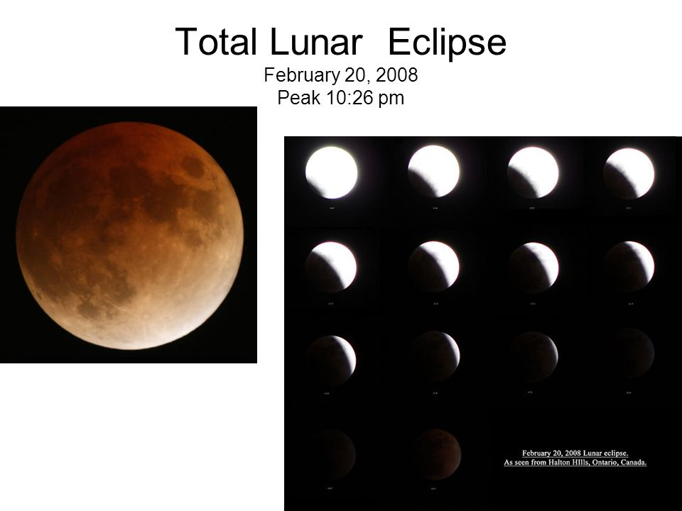 Total Lunar Eclipse February 20, 2008 Peak 10:26 pm