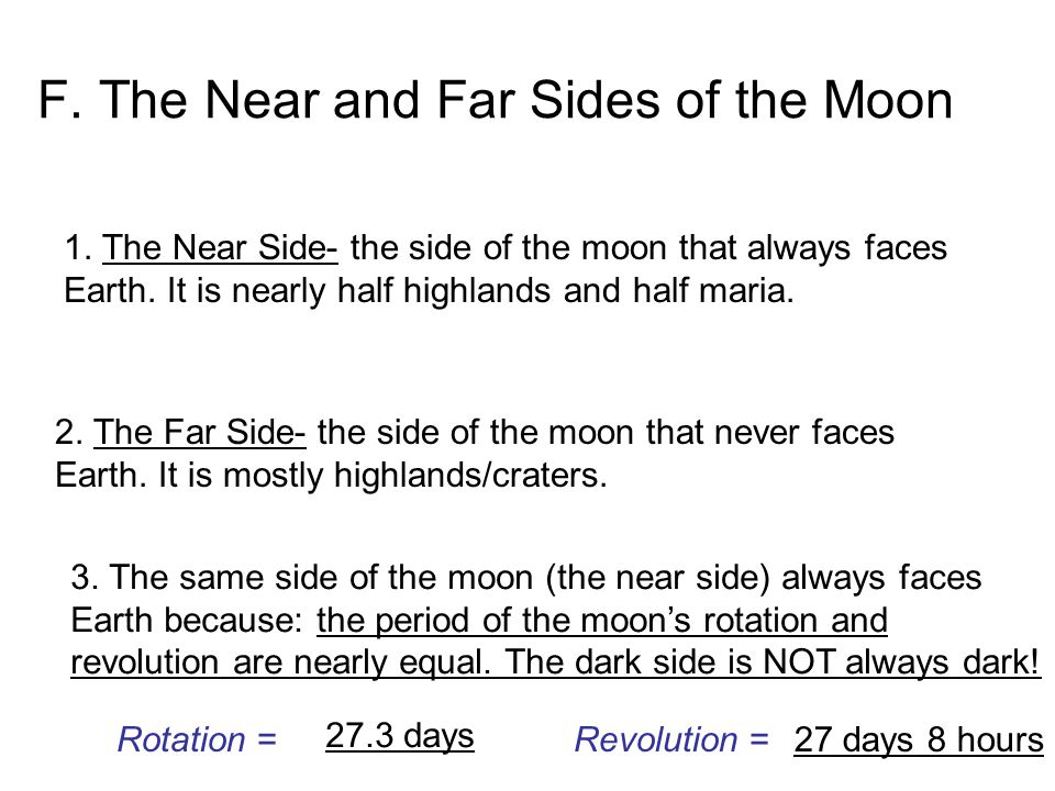 F. The Near and Far Sides of the Moon