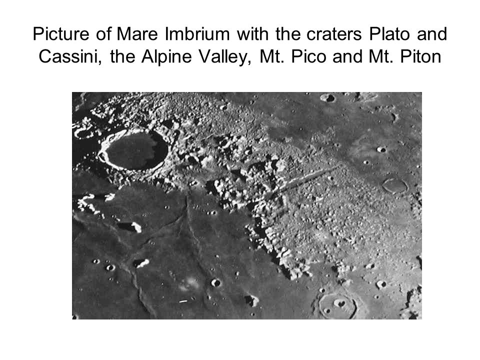 Picture of Mare Imbrium with the craters Plato and Cassini, the Alpine Valley, Mt.