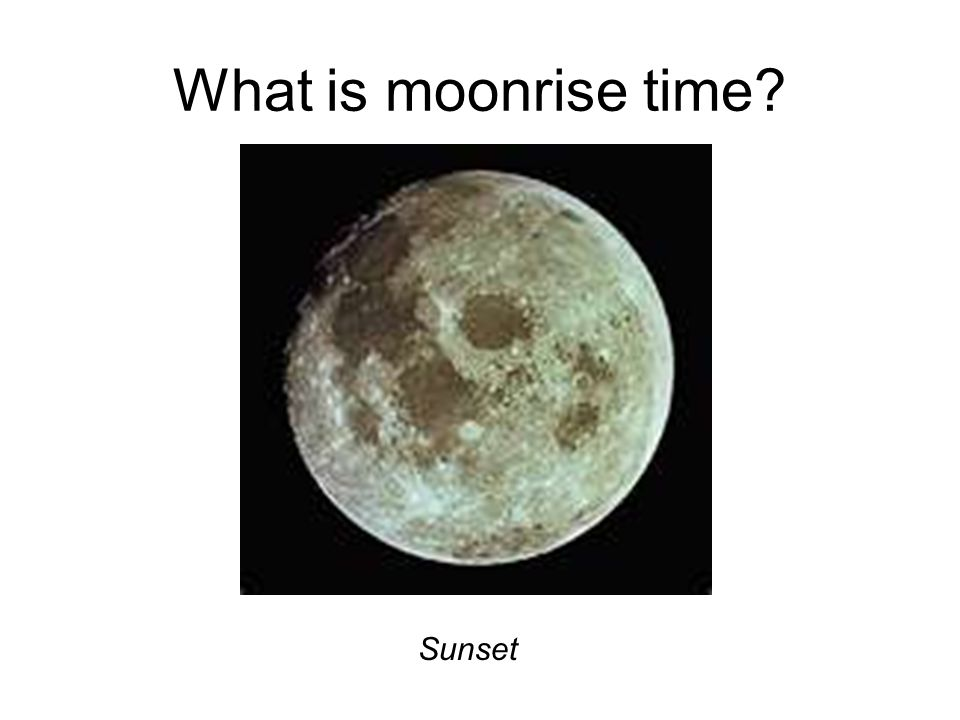 What is moonrise time Sunset