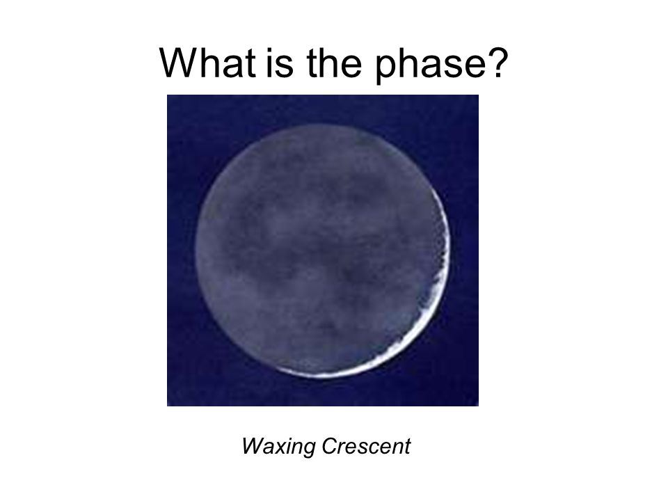 What is the phase Waxing Crescent