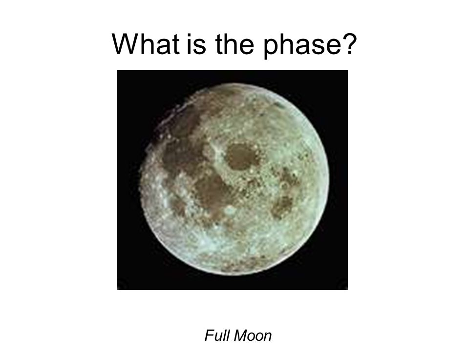 What is the phase Full Moon