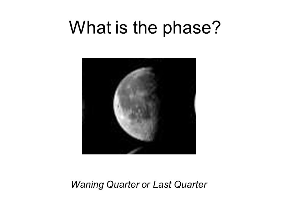What is the phase Waning Quarter or Last Quarter
