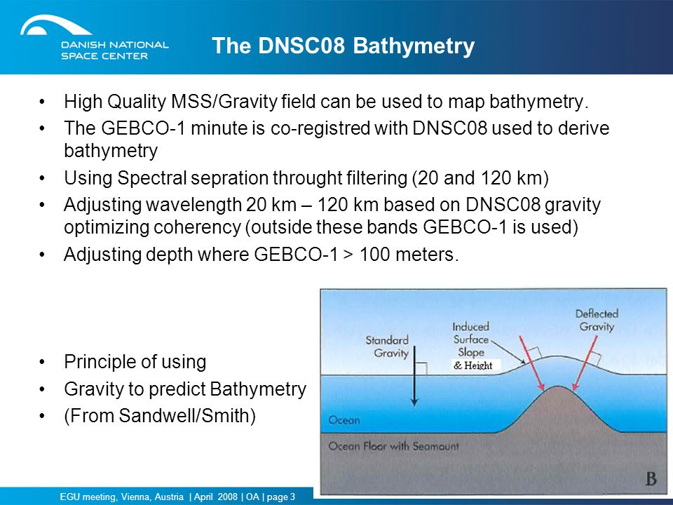 The DNSC08 Bathymetry High Quality MSS/Gravity field can be used to map bathymetry.