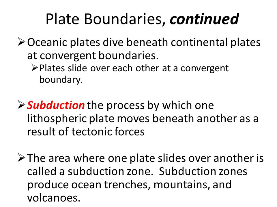 Plate Boundaries, continued