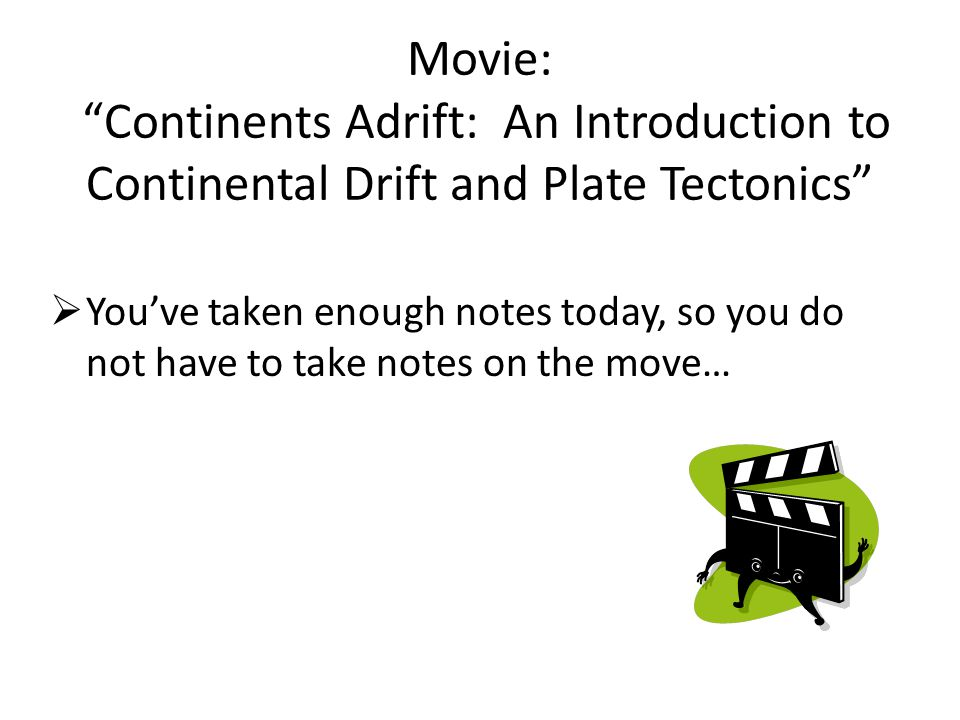 Movie: Continents Adrift: An Introduction to Continental Drift and Plate Tectonics