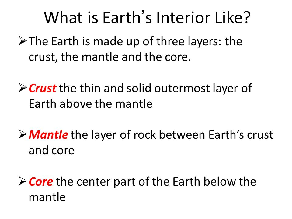 What is Earth's Interior Like