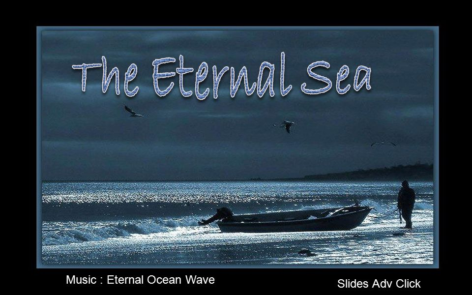 The Eternal Sea Music : Eternal Ocean Wave Slides Adv Click