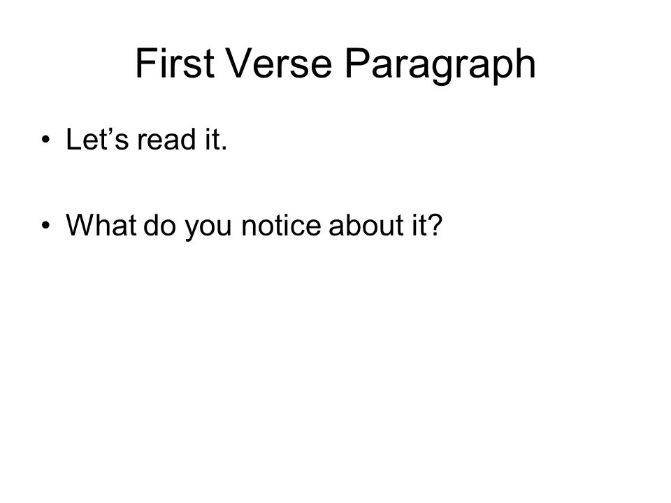 First Verse Paragraph Let's read it. What do you notice about it