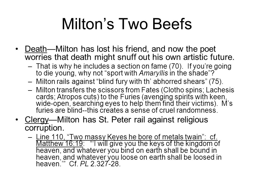 Milton's Two Beefs Death—Milton has lost his friend, and now the poet worries that death might snuff out his own artistic future.