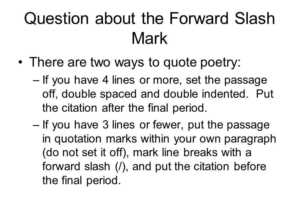 Question about the Forward Slash Mark
