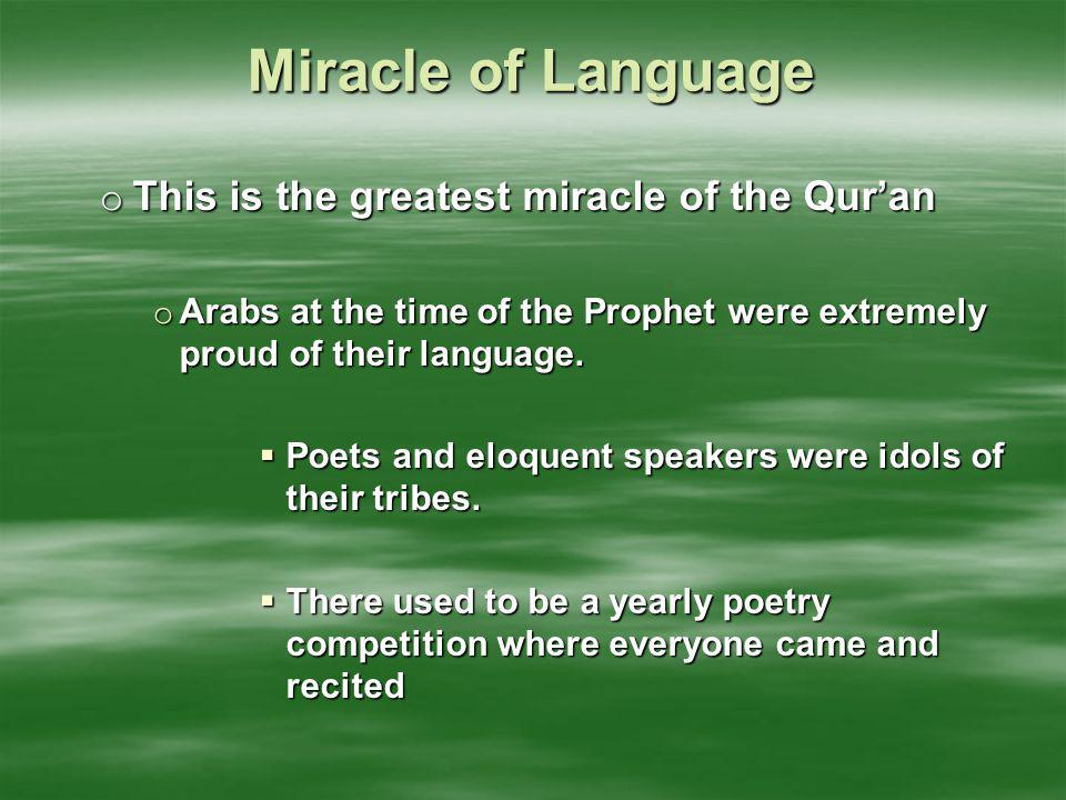 Miracle of Language This is the greatest miracle of the Qur'an