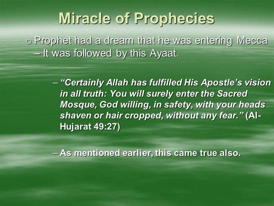 Miracle of Prophecies Prophet had a dream that he was entering Mecca – It was followed by this Ayaat.