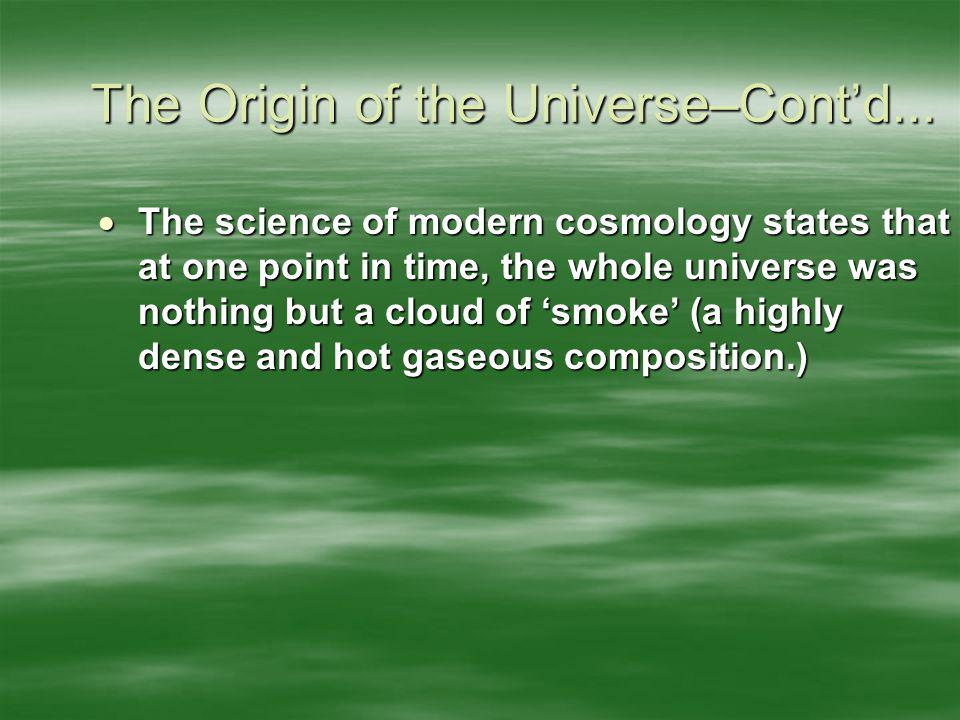 The Origin of the Universe–Cont'd...
