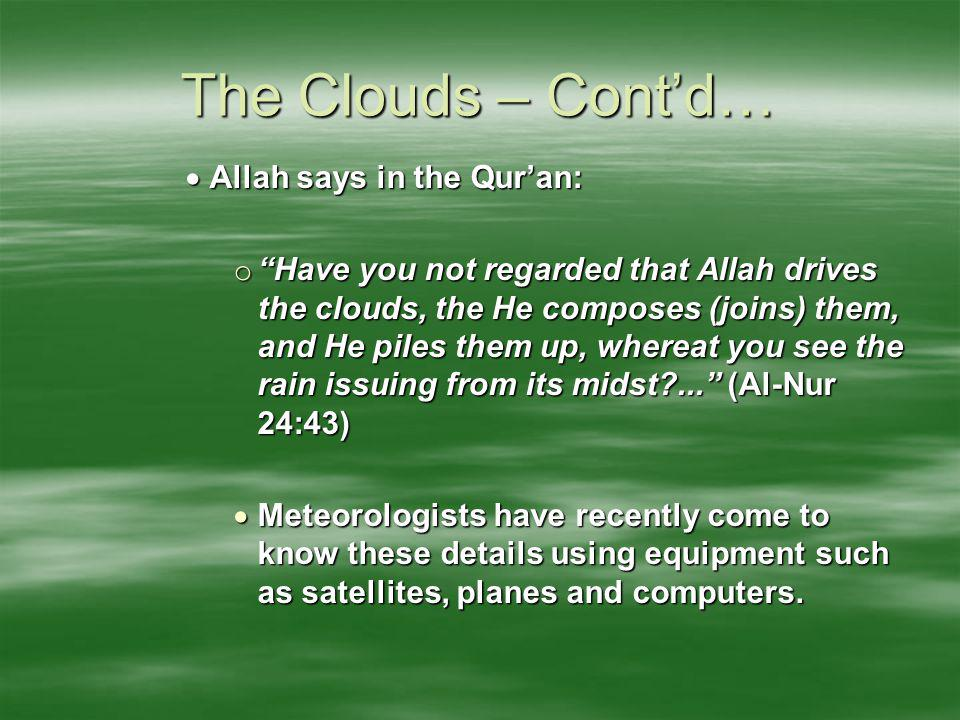 The Clouds – Cont'd… Allah says in the Qur'an: