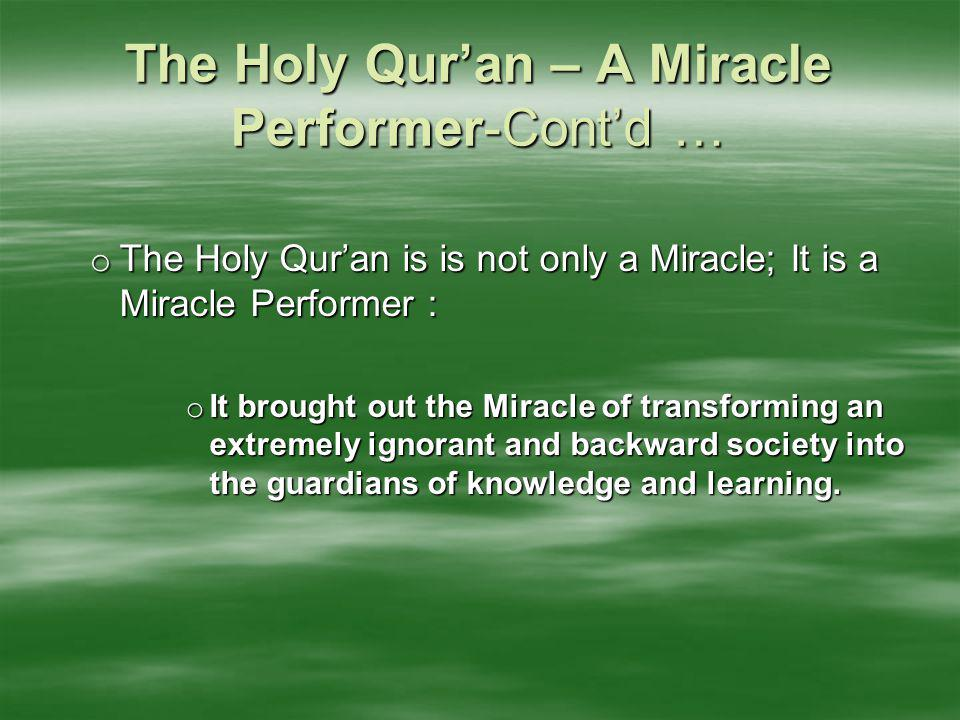 The Holy Qur'an – A Miracle Performer-Cont'd …