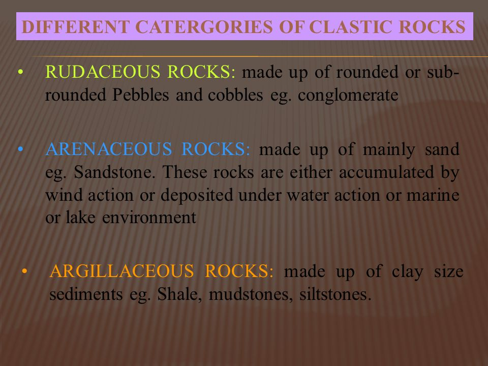 DIFFERENT CATERGORIES OF CLASTIC ROCKS