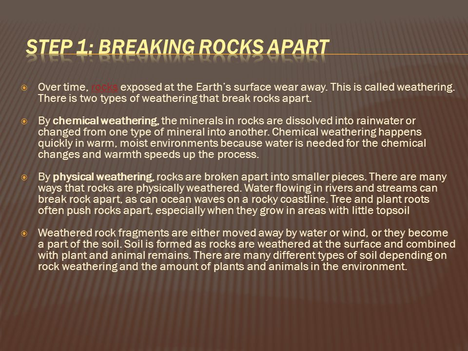 Step 1: Breaking Rocks Apart