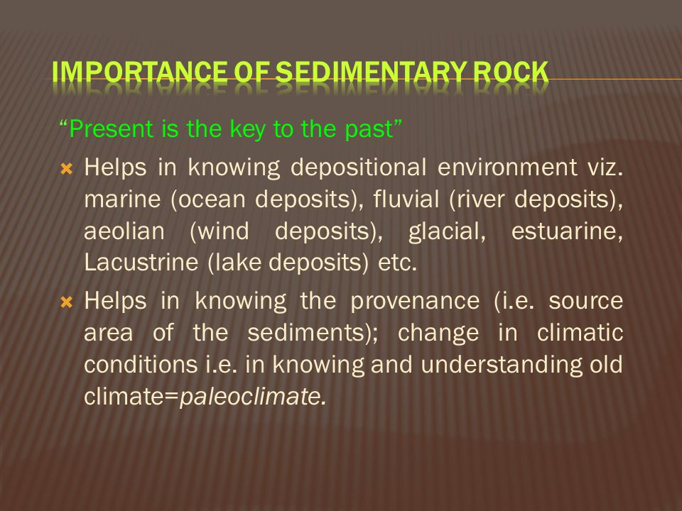 IMPORTANCE OF SEDIMENTARY ROCK