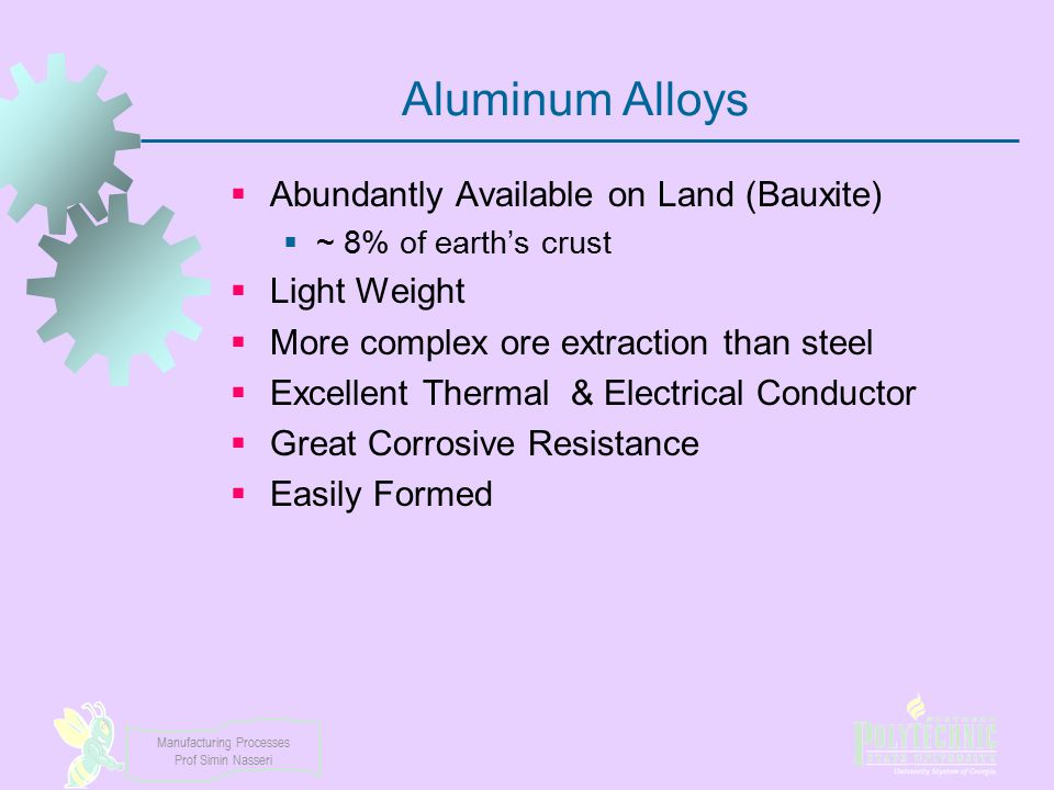 Aluminum Alloys Abundantly Available on Land (Bauxite) Light Weight