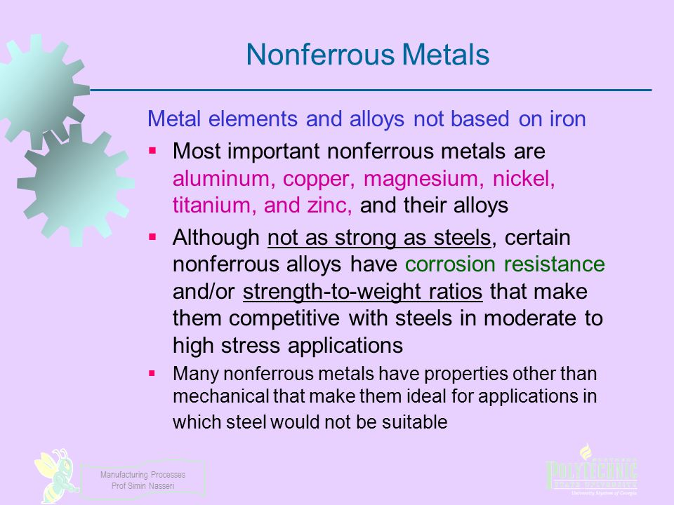 Nonferrous Metals Metal elements and alloys not based on iron