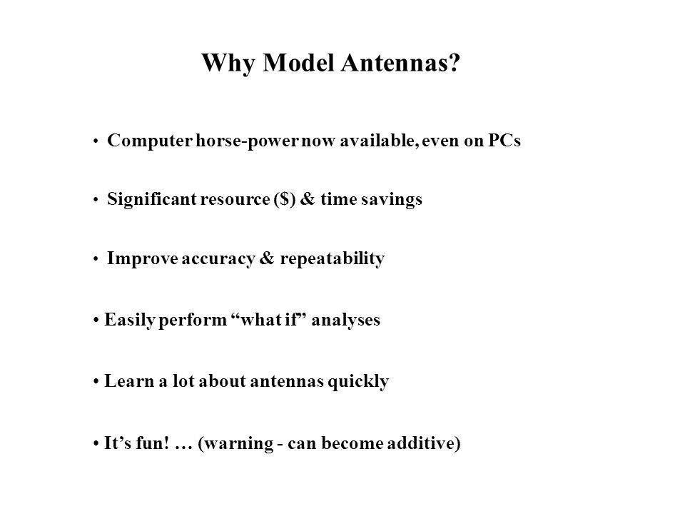 Why Model Antennas Easily perform what if analyses