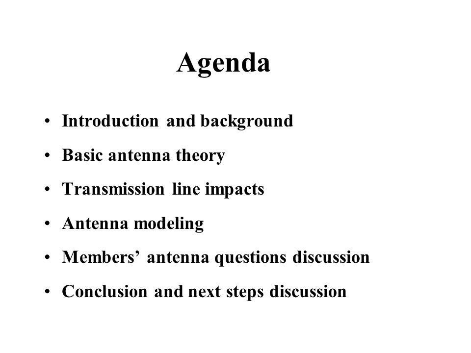 Agenda Introduction and background Basic antenna theory