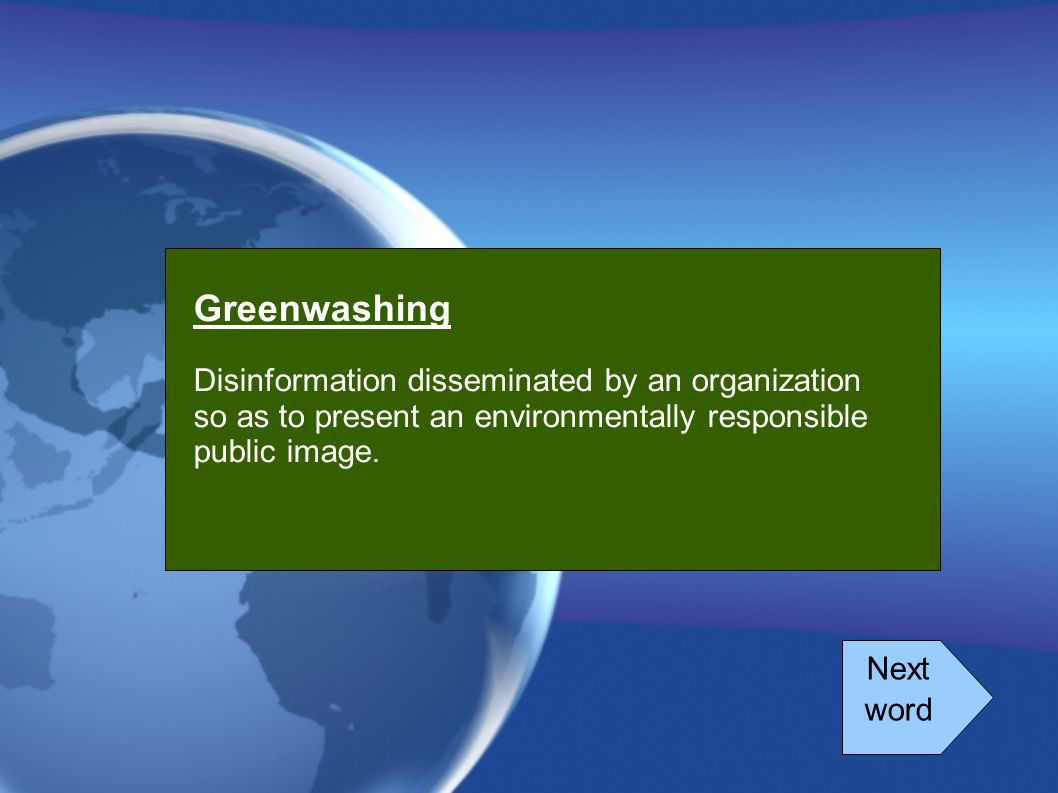 Greenwashing Disinformation disseminated by an organization so as to present an environmentally responsible public image.