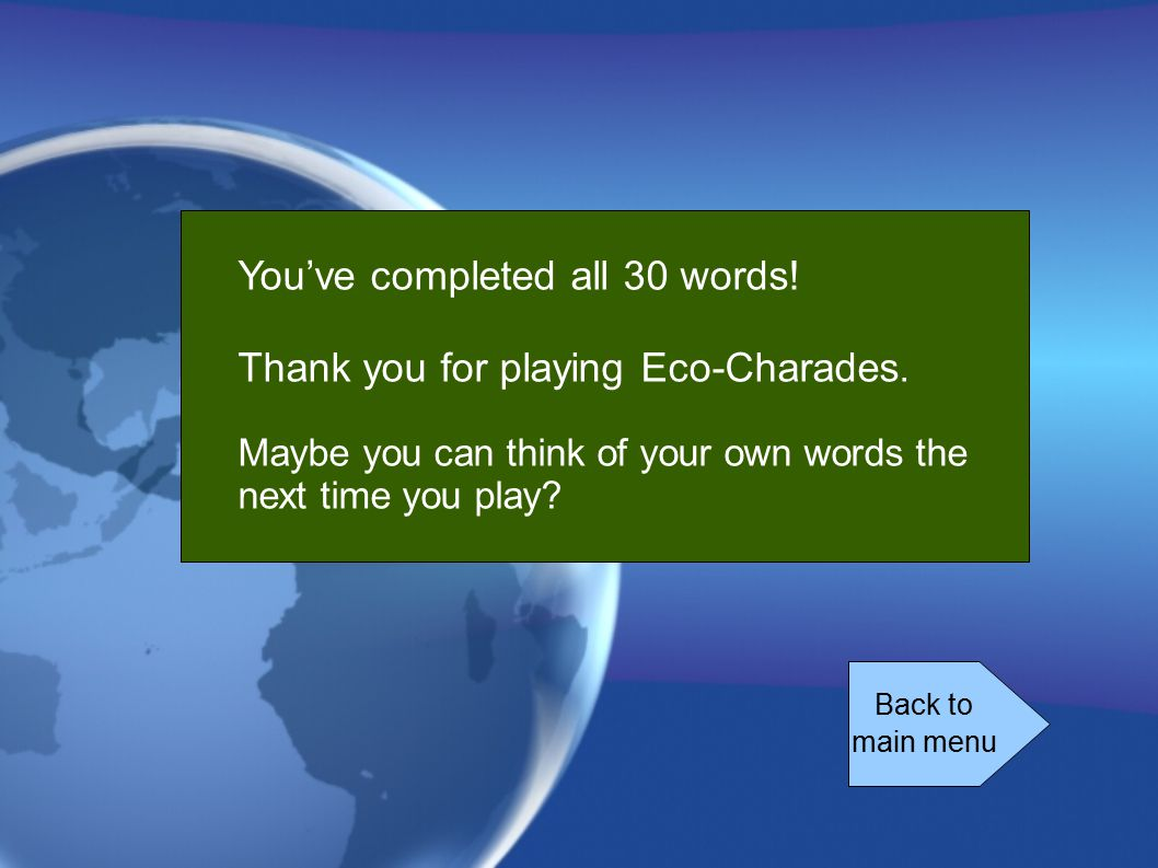 You've completed all 30 words! Thank you for playing Eco-Charades.