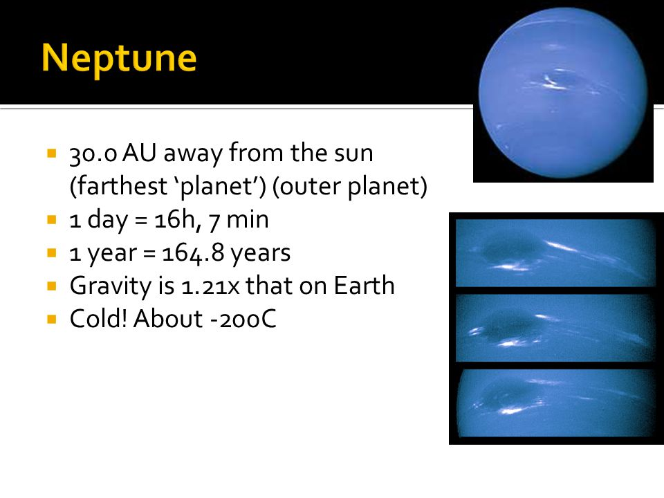 Neptune 30.0 AU away from the sun (farthest 'planet') (outer planet)