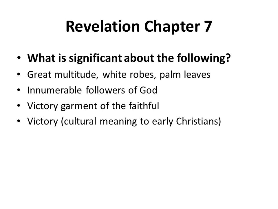Revelation Chapter 7 What is significant about the following