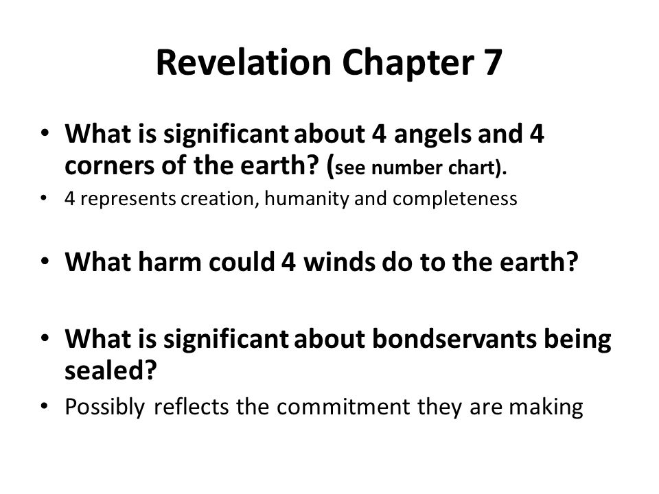 Revelation Chapter 7 What is significant about 4 angels and 4 corners of the earth (see number chart).