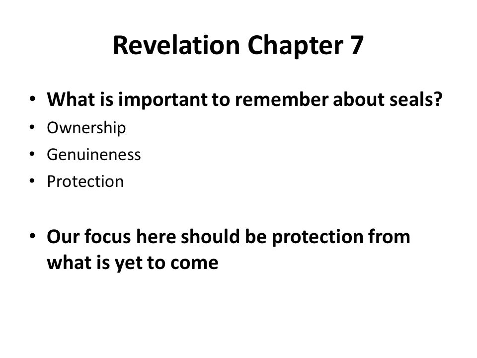 Revelation Chapter 7 What is important to remember about seals
