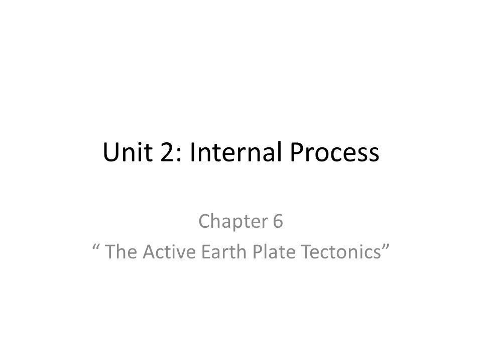 Unit 2: Internal Process