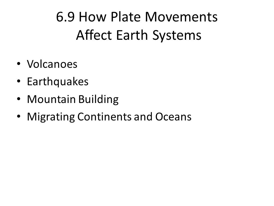 6.9 How Plate Movements Affect Earth Systems
