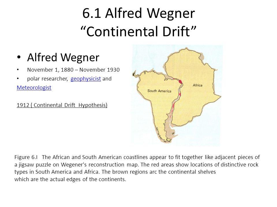 6.1 Alfred Wegner Continental Drift