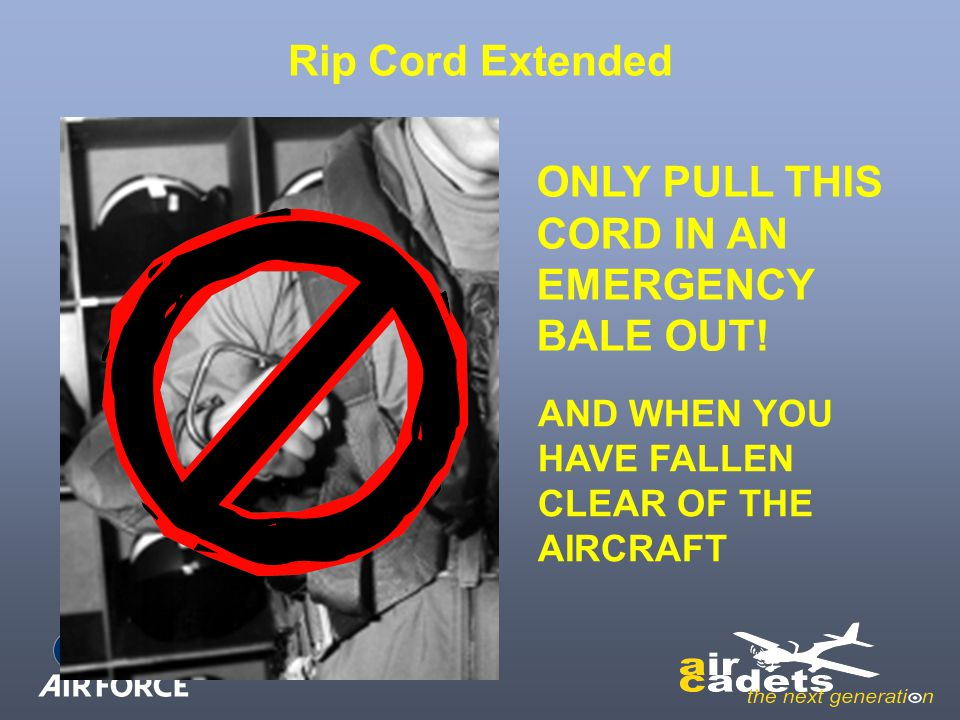 ONLY PULL THIS CORD IN AN EMERGENCY BALE OUT!