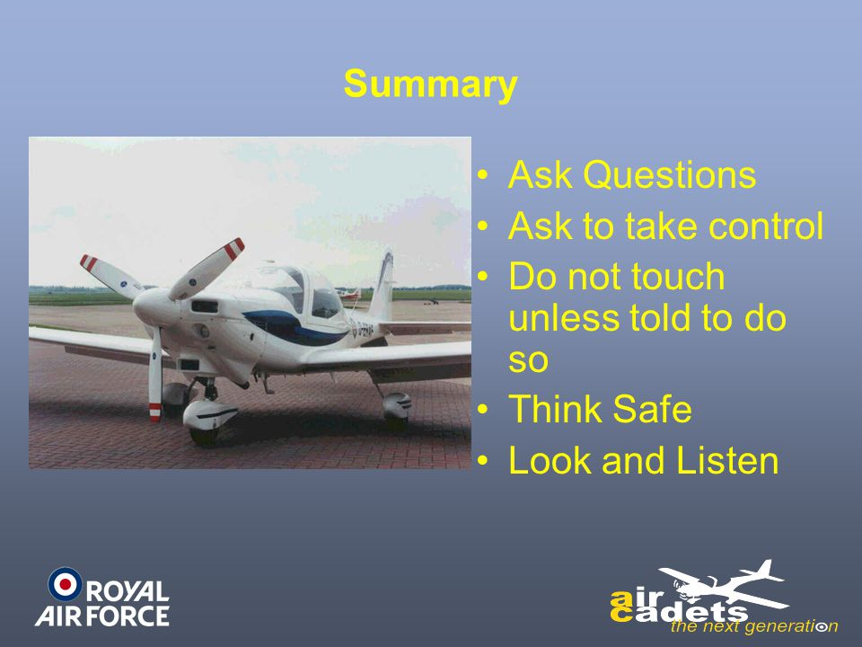 Summary Ask Questions. Ask to take control. Do not touch unless told to do so.