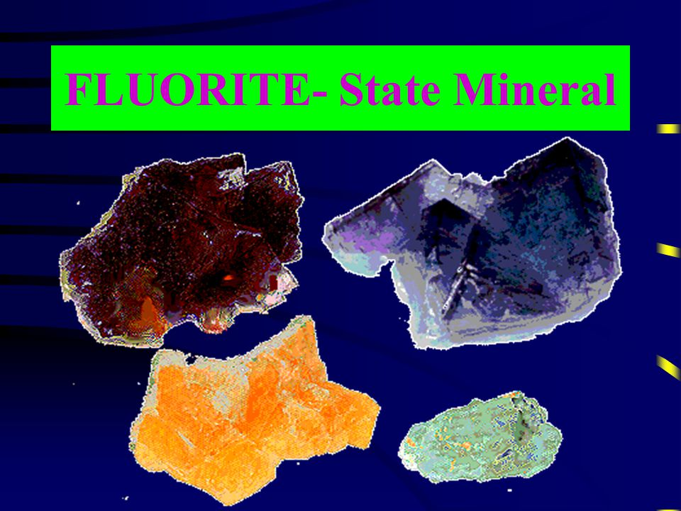 FLUORITE- State Mineral