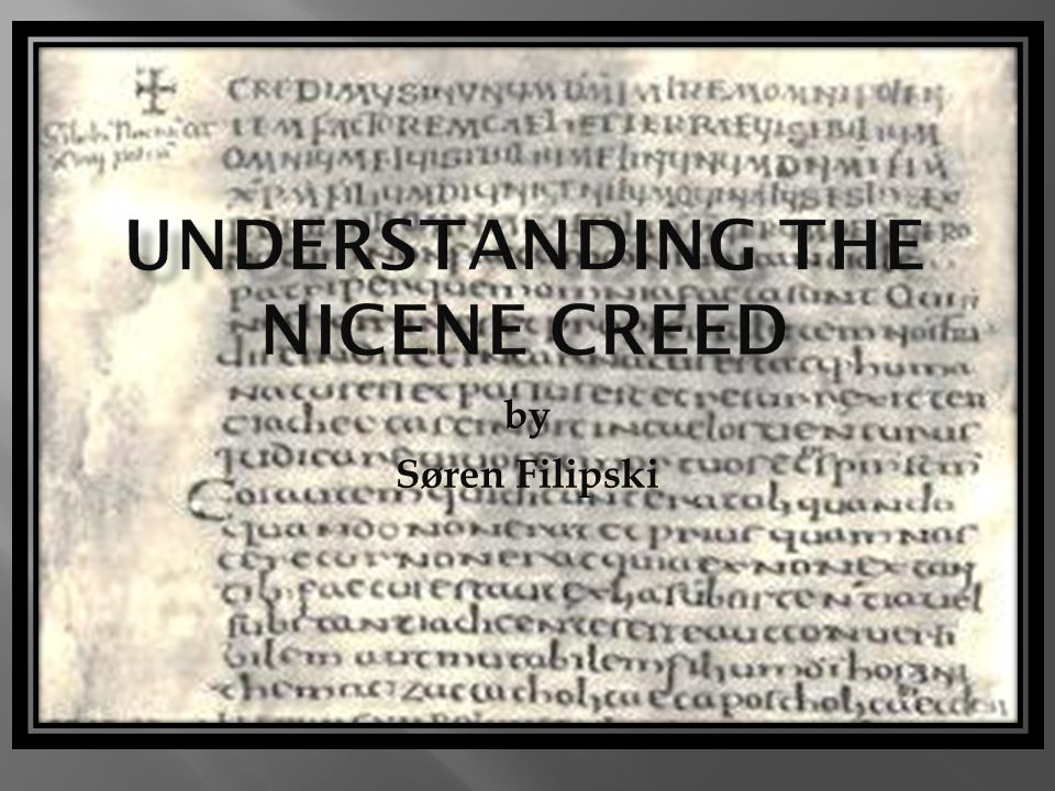 Understanding the Nicene Creed