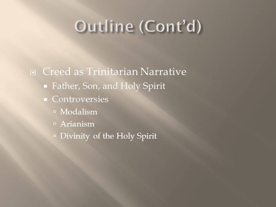 Outline (Cont'd) Creed as Trinitarian Narrative