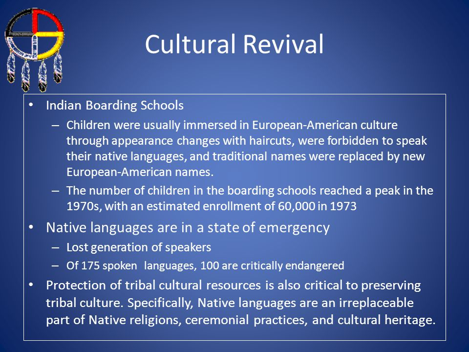 Cultural Revival Native languages are in a state of emergency