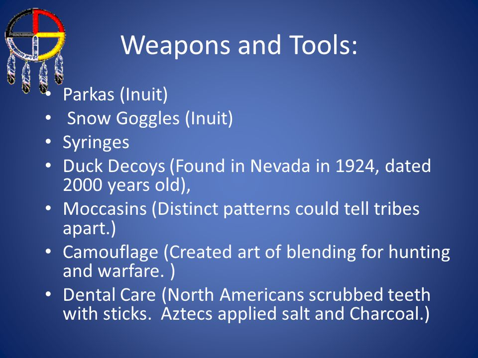 Weapons and Tools: Parkas (Inuit) Snow Goggles (Inuit) Syringes